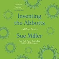 Inventing the Abbotts: And Other Stories