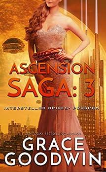Ascension Saga: 3 (Interstellar Brides® Program: Ascension Saga) by [Grace Goodwin]