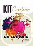 KIT Créateur de contenu INSTAGRAM: Votre KIT de démarrage sur Instagram (French Edition)