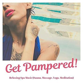 Get Pampered!: Relaxing Spa Music (Sauna, Massage, Yoga, Meditation)