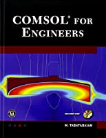 COMSOL for Engineers (Multiphysics Modeling)