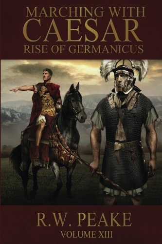 Rise of Germanicus: Marching With Caesar