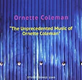 Unprecedented Music by ORNETTE COLEMAN