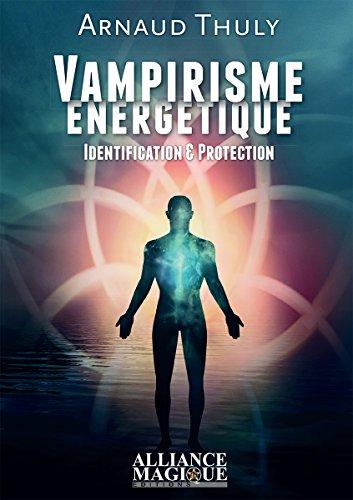 Vampirisme énergétique - Identification & Protection