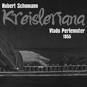 Robert Schumann: Kreisleriana, Op. 16 (1955)