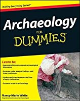 Archaeology For Dummies by Nancy Marie White(2008-10-06)