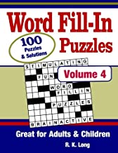 Word Fill-In Puzzles, Volume 4: 100 Full-Page Word Fill-In Puzzles, Great for Adults & Children