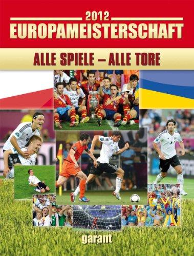 EM-Rückblick 2012: Fußball - Alle Spiele alle Tore