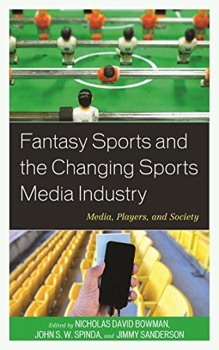 Fantasy Sports and the Changing Sports Media Industry: Media, Players, and Society (English Edition)