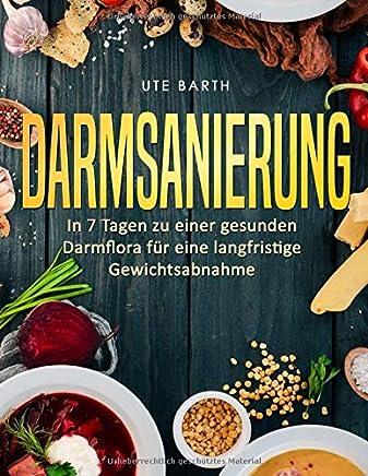 free download ++Darmsanierung: In 7 Tagen zu einer gesunden Darmflora für eine langfristige Gewichtsabnahme Ute Barth VVIP