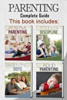Parenting: 4 books in 1 - Complete Guide. Positive Parenting Tips and Discipline for Toddlers, Boys and Girls, Teens, and Children with ADHD (465 pag)