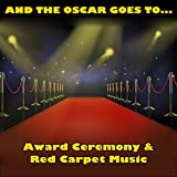 And the Oscar Goes To: Award Ceremony & Red Carpet Music