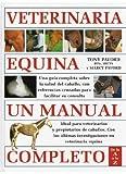 VETERINARIA EQUINA. UN MANUAL COMPLETO (GUIAS DEL NATURALISTA-ANIMALES DOMESTICOS-CABALLOS)