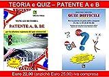 Patente A e B - Manuale di Teoria + Libro Quiz con particolare riferimento a quelli ritenuti piú importanti o difficili