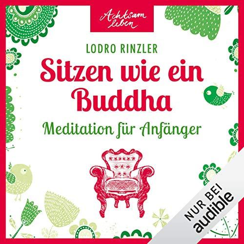 Sitzen wie ein Buddha - Meditationen für Anfänger Titelbild
