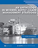 An Anthology in Modern Supply Chain Management Strategies