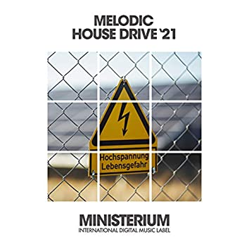Melodic House Drive '21