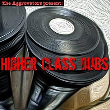 Higher Class Dubs