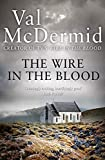 The Wire in the Blood (Tony Hill and Carol Jordan): Book 2