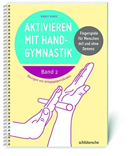 Aktivieren mit Handgymnastik: Fingerspiele für Menschen mit und ohne Demenz. Band 2