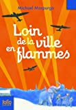 Loin de la ville en flammes by Michael Morpurgo (2013-03-14) - Folio Junior - 14/03/2013