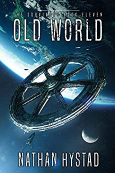 Old World (The Survivors Book Eleven) by [Nathan Hystad]