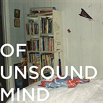 Of Unsound Mind #2 - In Which They Never Sleep