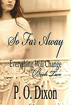 So Far Away (Pride and Prejudice Everything Will Change Book 2) by [P. O. Dixon]