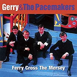 Ferry Cross Mersey Best of Gerry and The Pacemakers