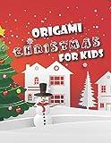 ORIGAMI CHRISTMAS FOR KIDS