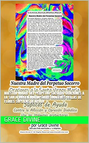 Nuestra Madre del Perpetuo Socorro Oraciones a la Santa Virgen Maria Sobre Imagenes Bellas de Flores Suplicas de Ayuda
