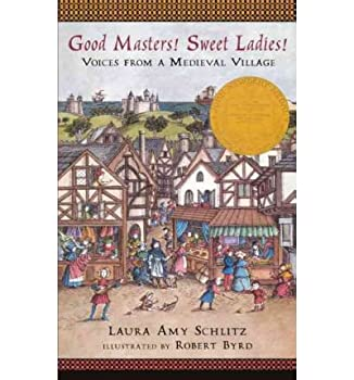 [Good Masters! Sweet Ladies!  Voices from a Medieval Village] [Author  Schlitz Laura Amy] [September 2011]