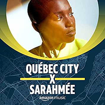 QUÉBEC CITY X SARAHMÉE