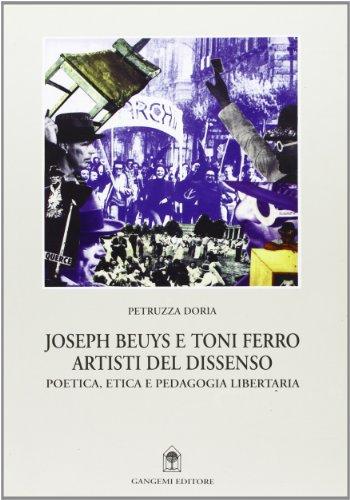 Joseph Beuys e Tony Ferro artisti del dissenso. Poetica, etica e pedagogia libertaria