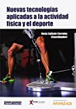 Nuevas tecnologías aplicadas a la actividad física y el deporte (Monografía)