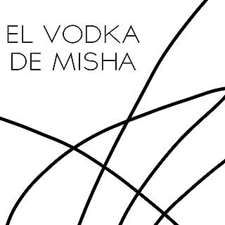 El vodka de Misha