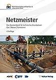 Netzmeister: Das Standardwerk für technisches Grundwissen Gas | Wasser | Fernwärme - Rohrleitungsbauverband e.V.