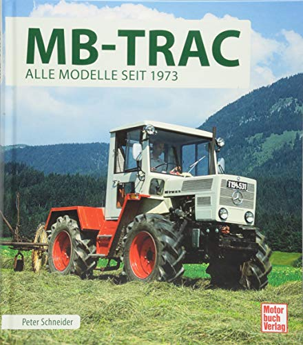 MB-Trac: Alle Modelle seit 1973