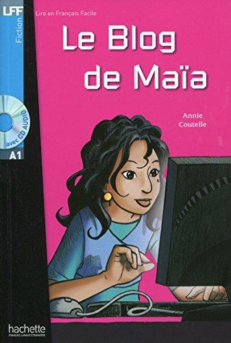 Le blog de Maïa: Le Blog de MaÏa + CD audio (A1)