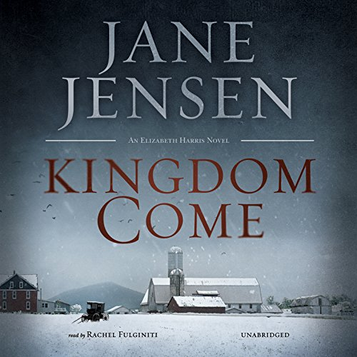 Kingdom Come     The Elizabeth Harris Series 1              Written by:                                                                                                                                 Jane Jensen                               Narrated by:                                                                                                                                 Rachel Fulginiti                      Length: 7 hrs and 32 mins     35 ratings     Overall 4.3