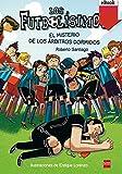 El misterio de los árbitros dormidos: El misterio de los arbitros dormidos (Los Futbolísimos nº 1)