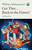 William Shakespeare's Get Thee Back to the Future! (Pop Shakespeare Book 2)