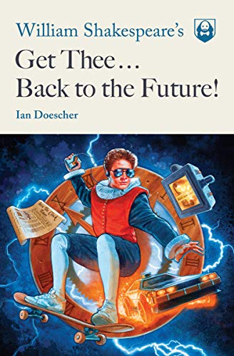 William Shakespeare\'s Get Thee Back to the Future! (Pop Shakespeare Book 2) (English Edition)