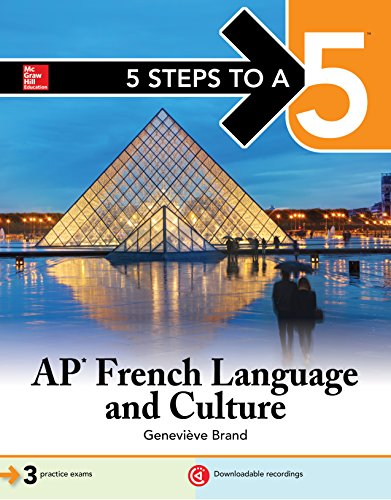 5 Steps to a 5: AP French Language and Culture (5 Steps to A 5 on the...