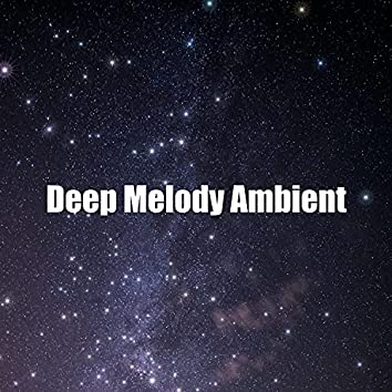 Deep Melody Ambient