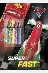 Super Fast (Disney/Pixar Cars 2) (Color Plus Chunky Crayons) Paperback