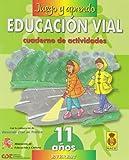 Juego y aprendo educación vial 6 (11 años): Cuaderno de actividades - 9788424176525