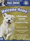 Paul Owens, The Original Dog Whisperer presents Welcome Home! Ultimate Training Guide For All Newly-Adopted Puppies and Dogs
