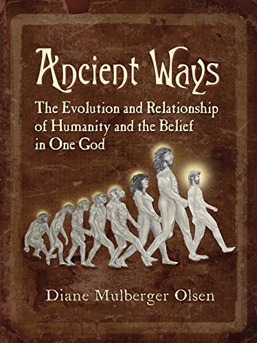 Ancient Ways: The Roots of Religion by [Diane Olsen]