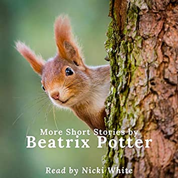 More Short Stories by Beatrix Potter